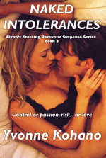 Naked Intolerances: Flynn's Crossing Romantic Suspense Series Book 3