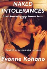 Naked Intolerances: Flynn's Crossing Romantic Suspense Series Book 3