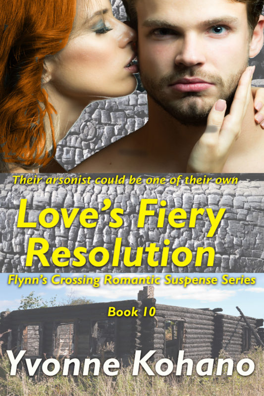 Love's Fiery Resolution: Flynn's Crossing Romantic Suspense Series Book 10