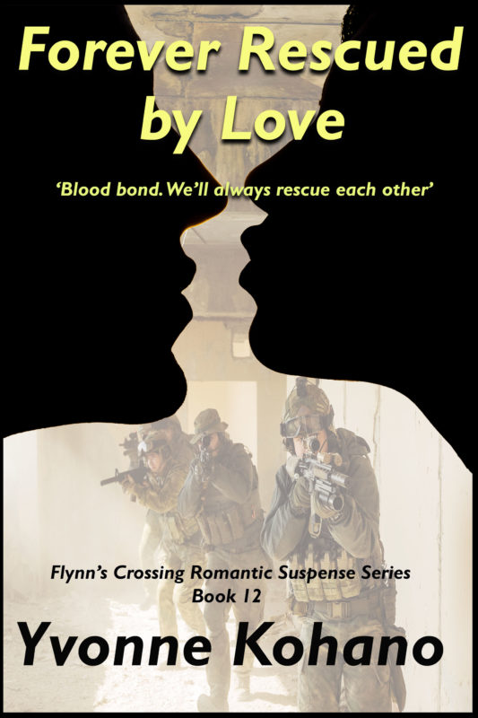 Forever Rescued by Love: Flynn's Crossing Romantic Suspense Series Book 12